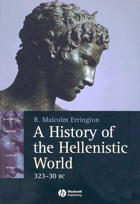 A History of the Hellenistic World, 323-30 BC By Errington, R. malcolm