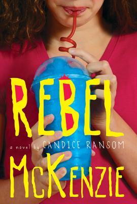 Rebel Mckenzie By Ransom, Candice F.